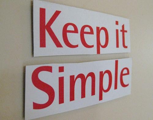 KISS-Keep-It-Simple-Stupid